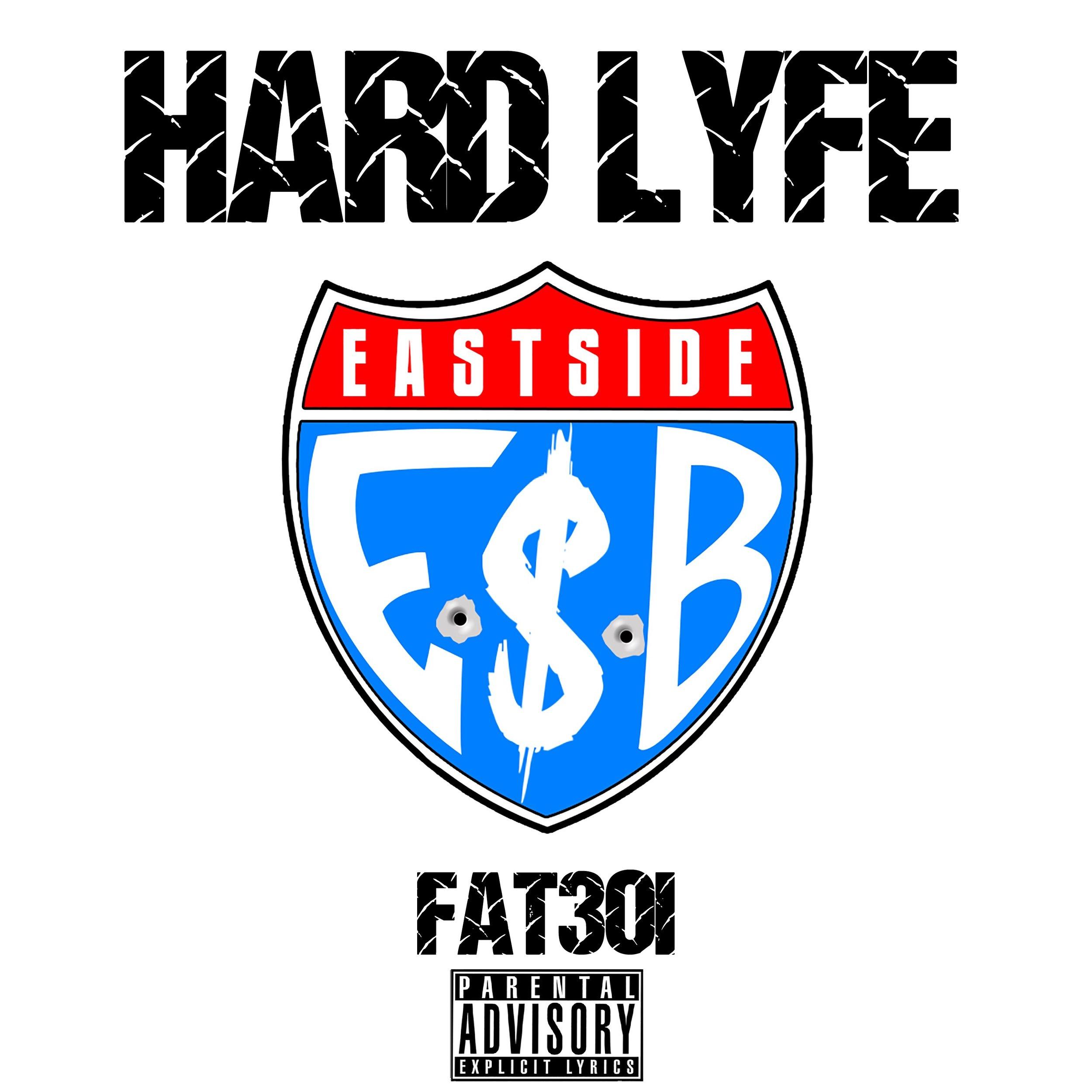 Fat301 - Hard Lyfe - Explicit Single - Final.jpg