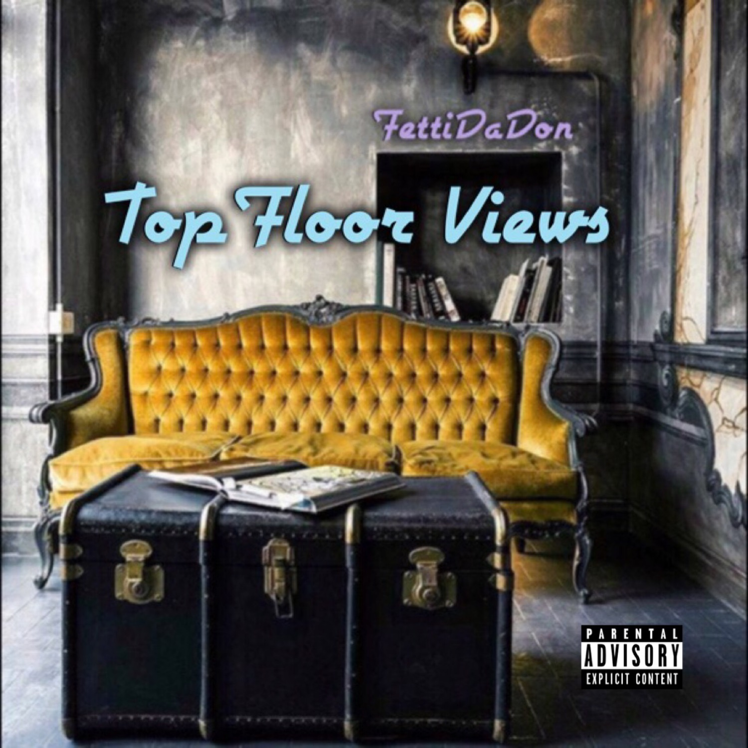Fetti Da Don - Top Floor Views - Explicit Single - Rev.jpeg