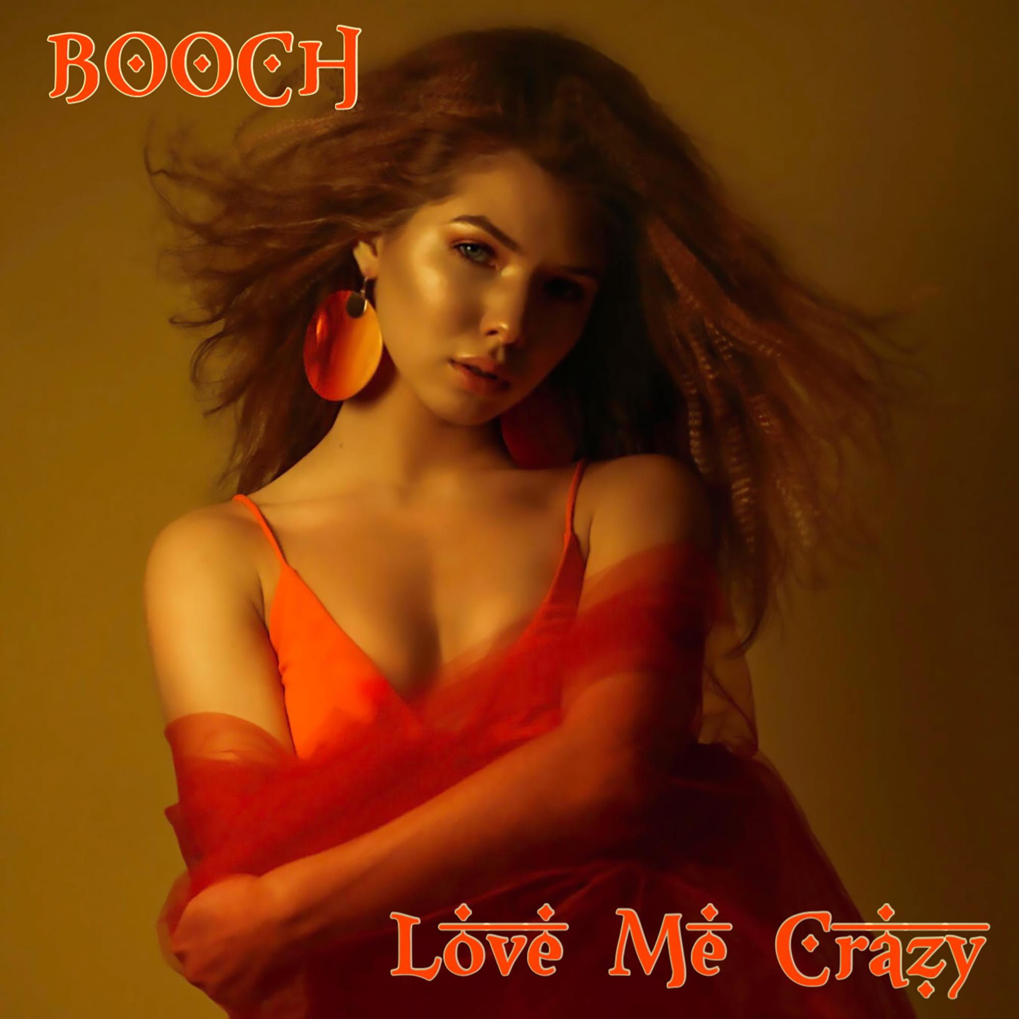 Booch - Love Me Crazy - Clean Single - Final photo.jpg