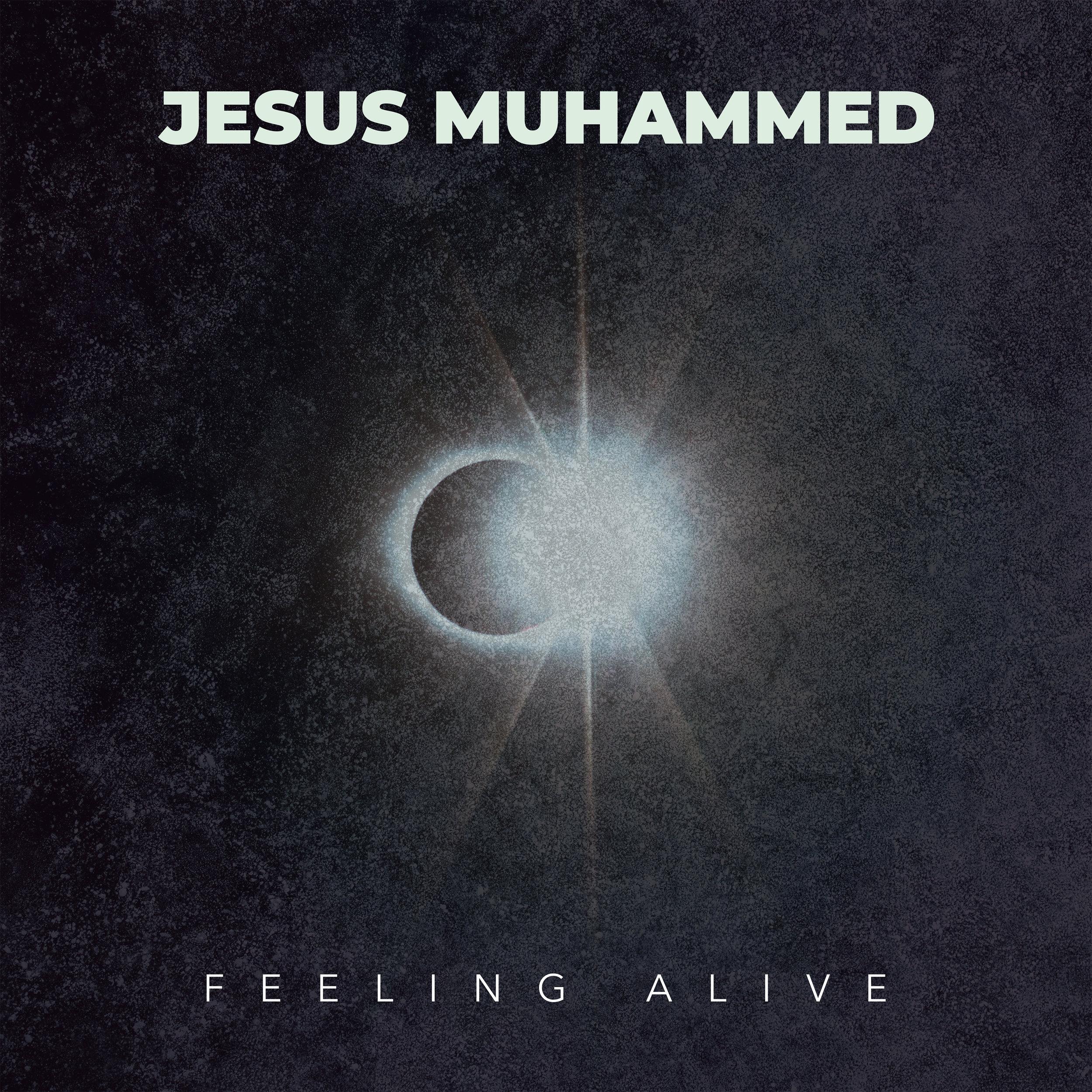 Jesus Muhammed - feeling-alive-by-jesus-muhammed-1561929512.jpg