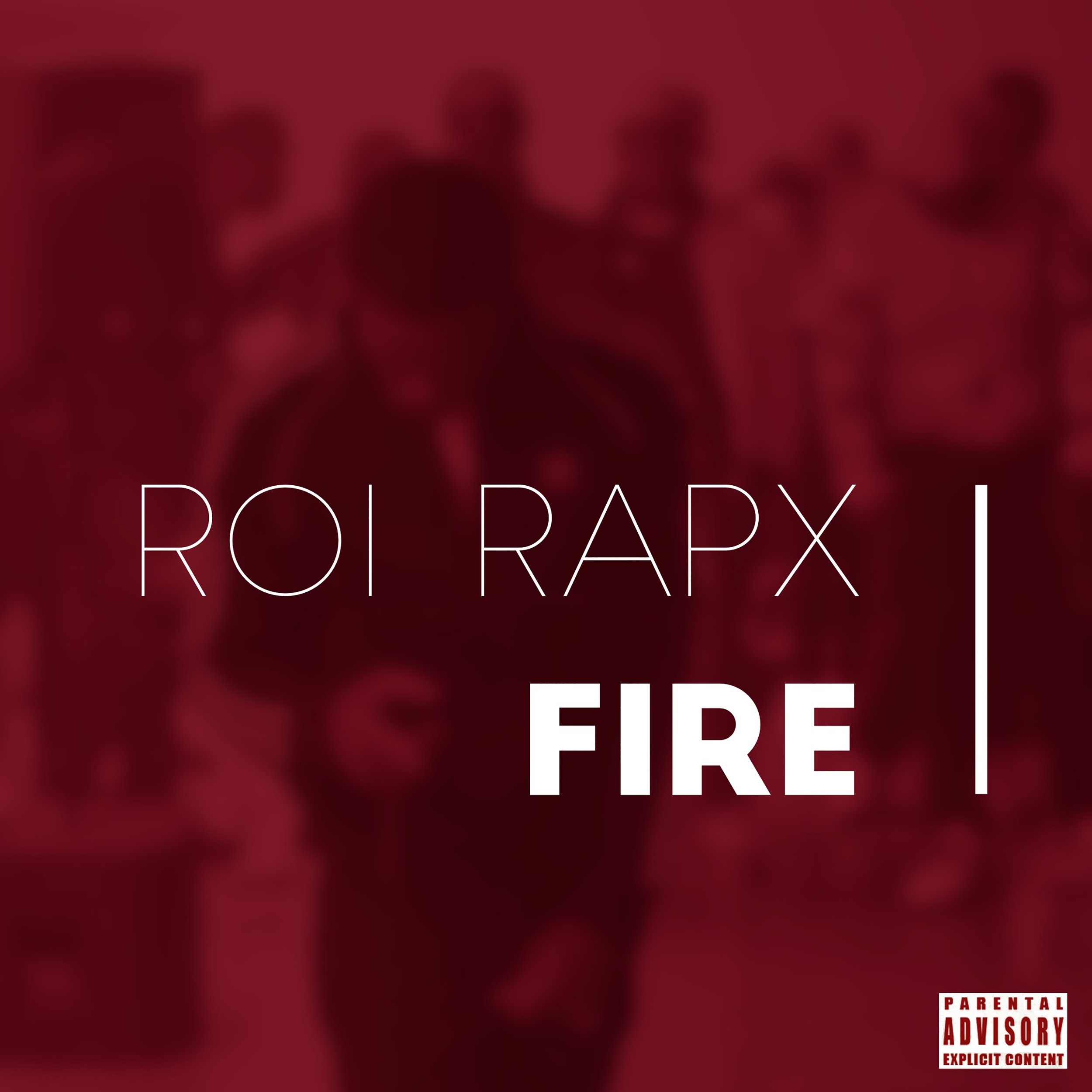 Roi Rapx - Fire - Explicit Single.jpg