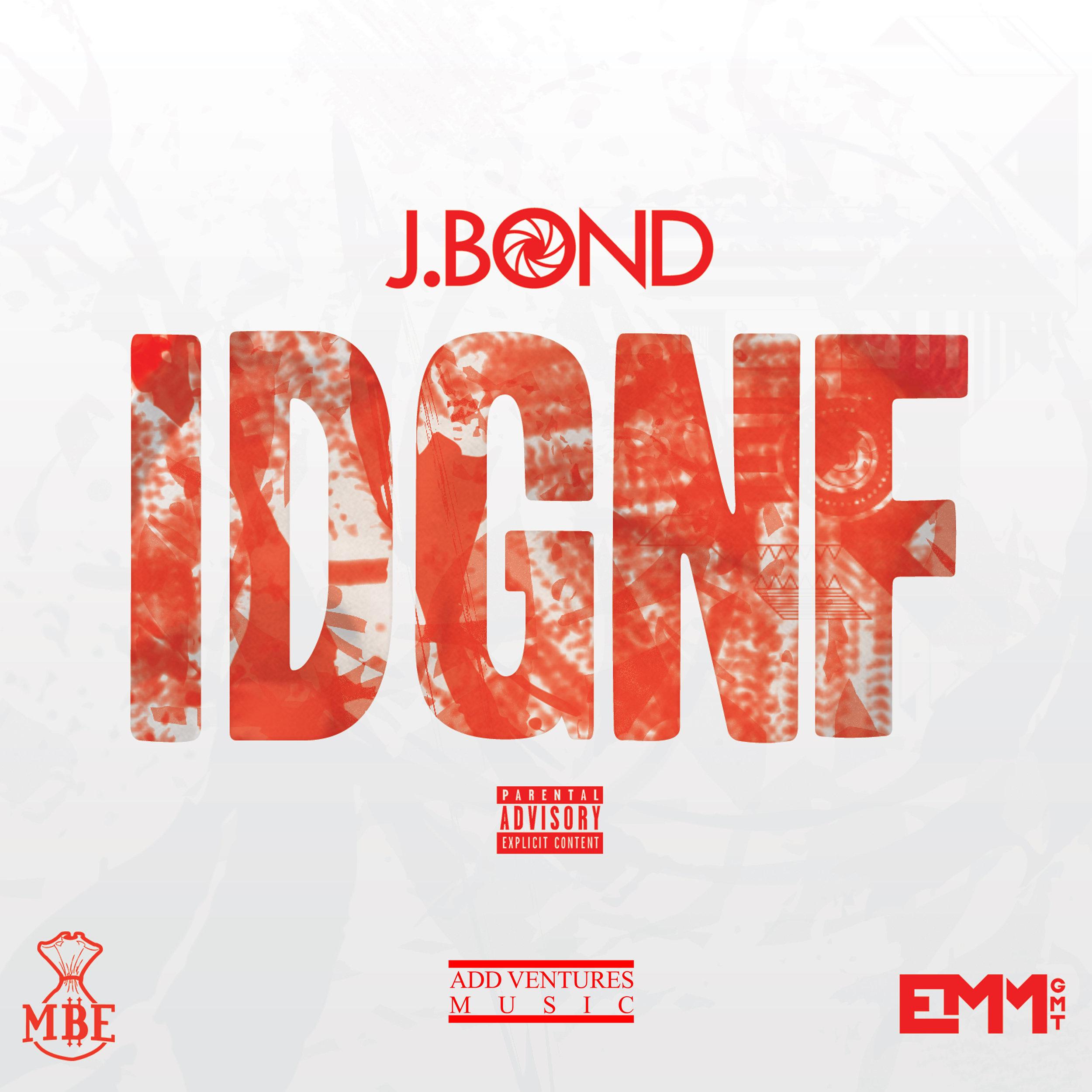 J. Bond - IDGNF - Explicit Cover.jpeg
