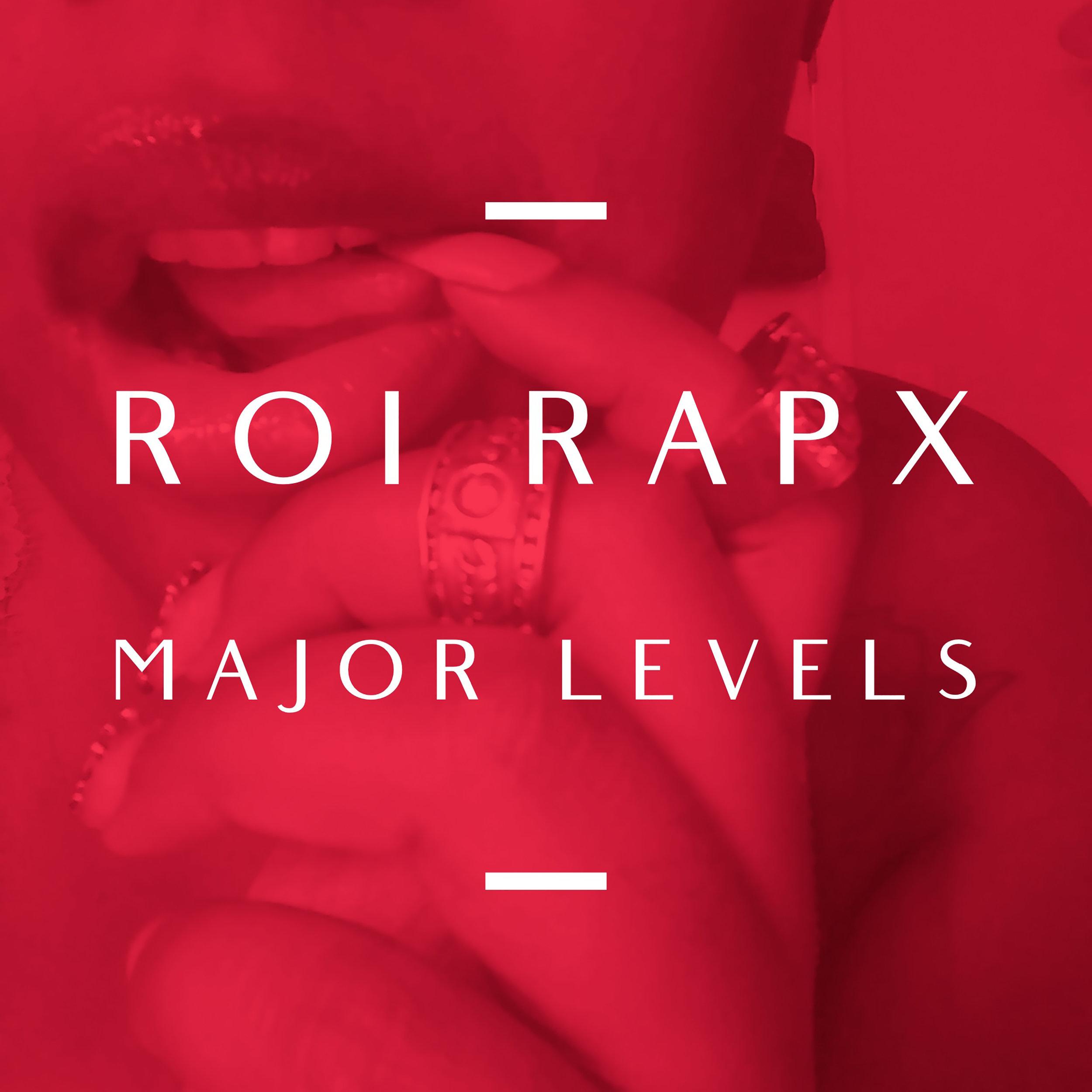 Roi Rapx  - Major Levels  - NA Single.jpg