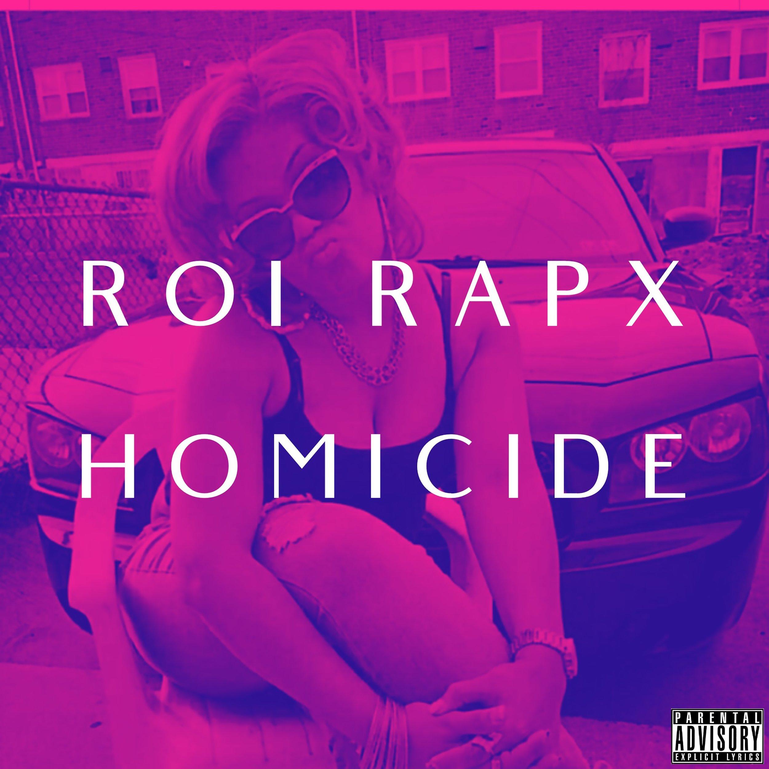 Roi Rapx - Homicide Explicit Cover.jpg