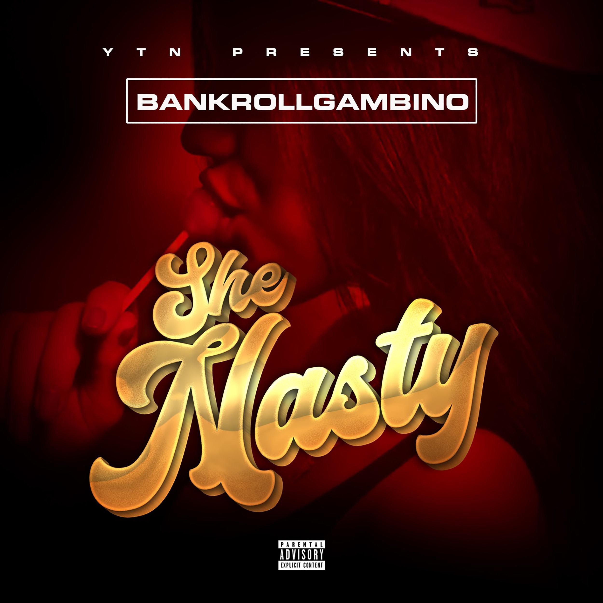 Bankroll Gambino - She Nasty - Explicit.jpg