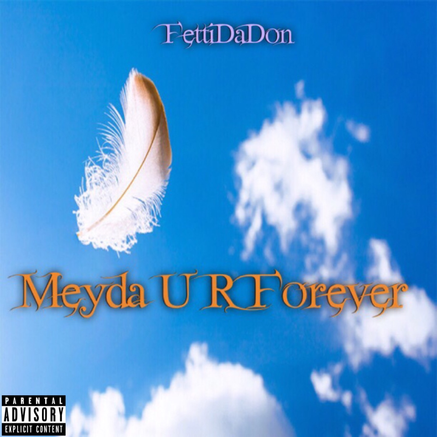 Fetti Da Don - Meyda U R Forever - Explicit Cover - Final.jpeg