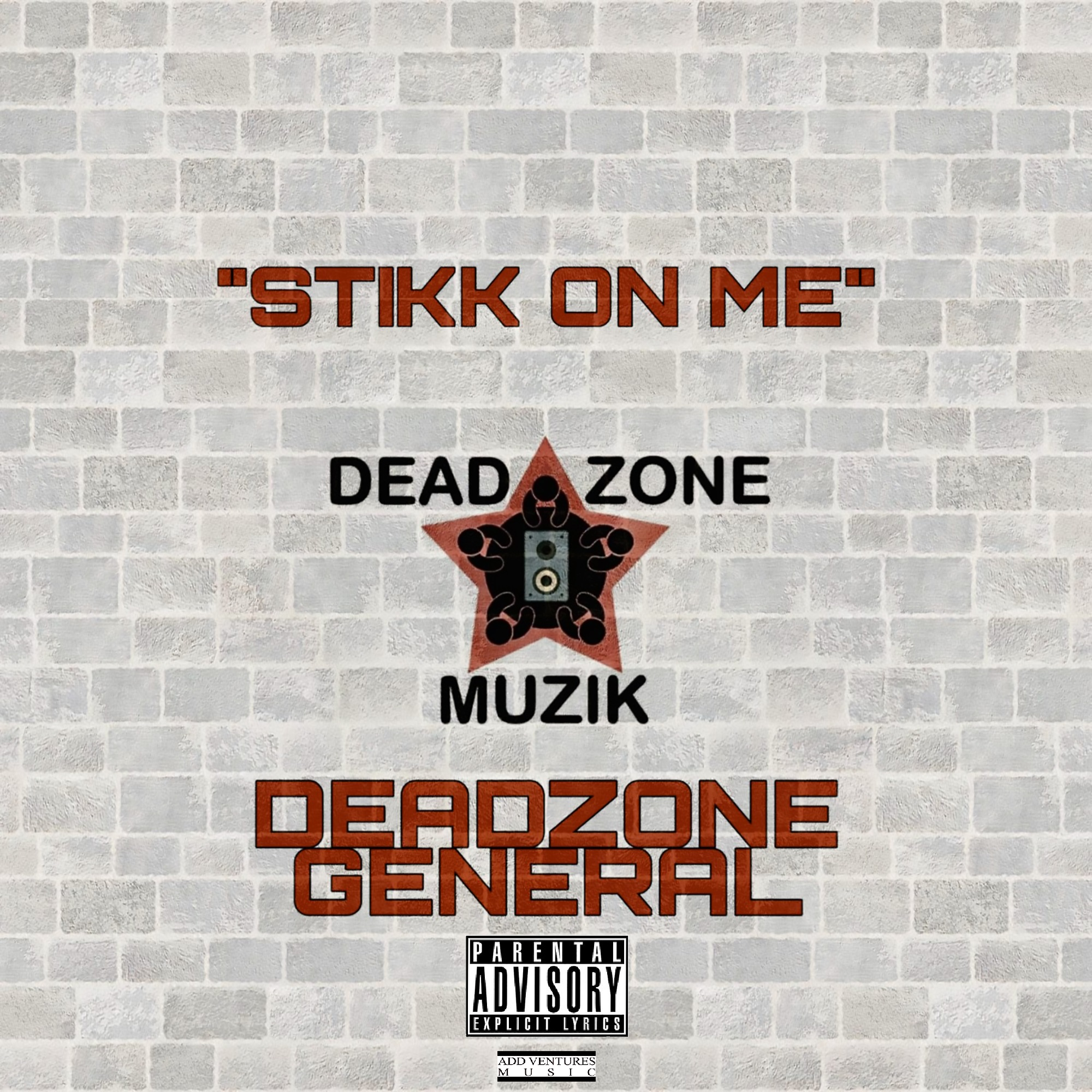 DeadZone General - Stikk On Me  - Explicit.jpg