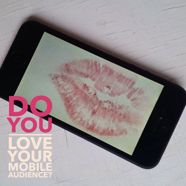 Love your mobile to increase your conversions