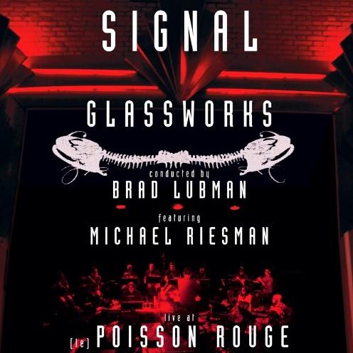 Glassworks - Live at (le) Poisson Rouge (Signal Ensemble, 2011)