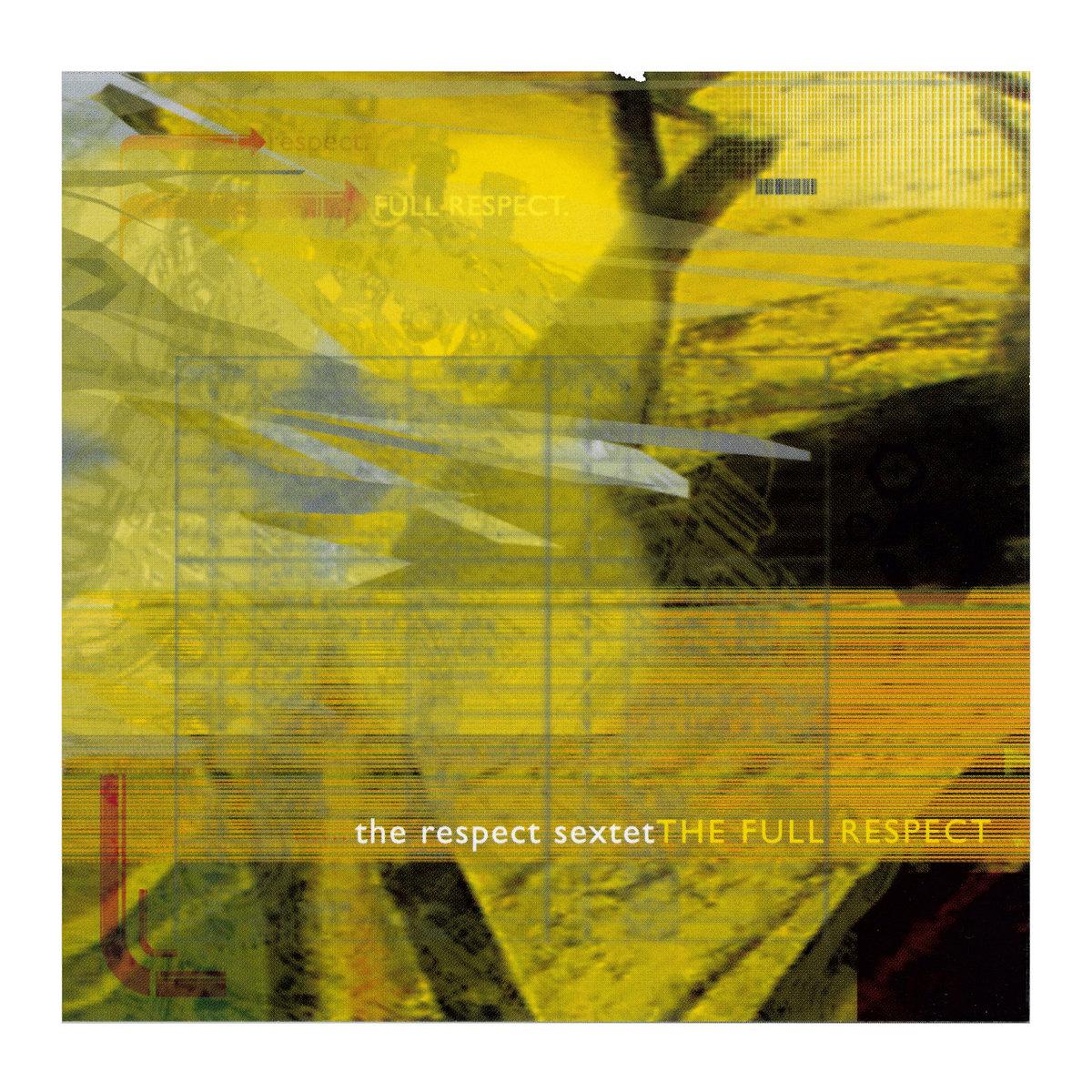 The Full Respect (The Respect Sextet, 2003)