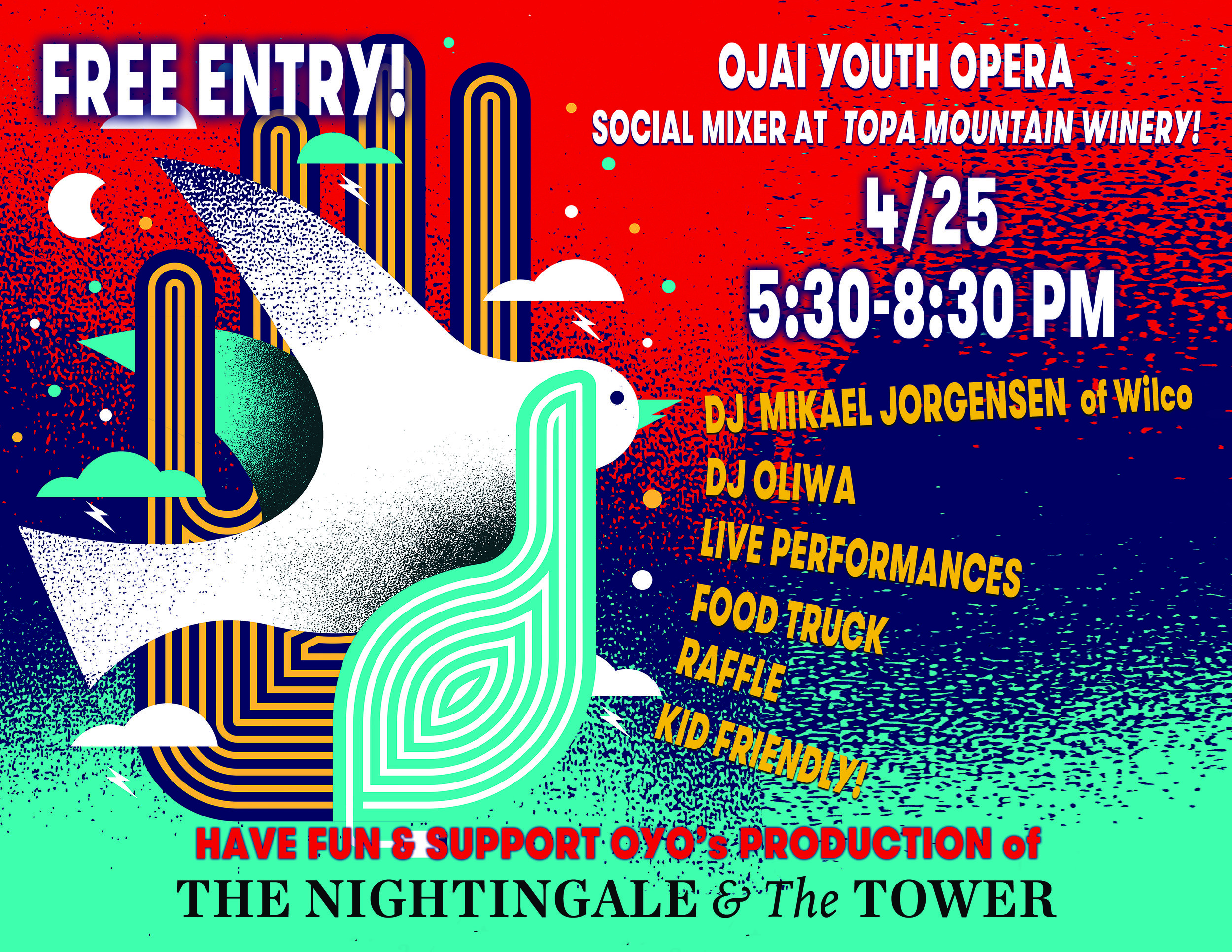 JOIN US at our first OYO Social Mixer on April 25th at TOPA MOUNTAIN WINERY, 821 W. Ojai Avenue. FUN FOR ALL AGES! Entry is FREE and you can help support our upcoming NIGHTINGALE & THE TOWER Production!