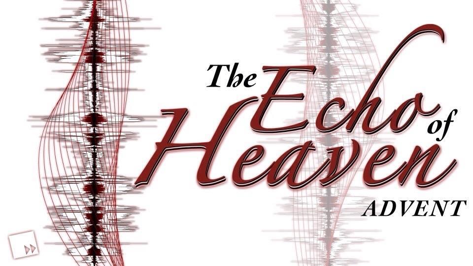 The Echo of Heaven - Advent