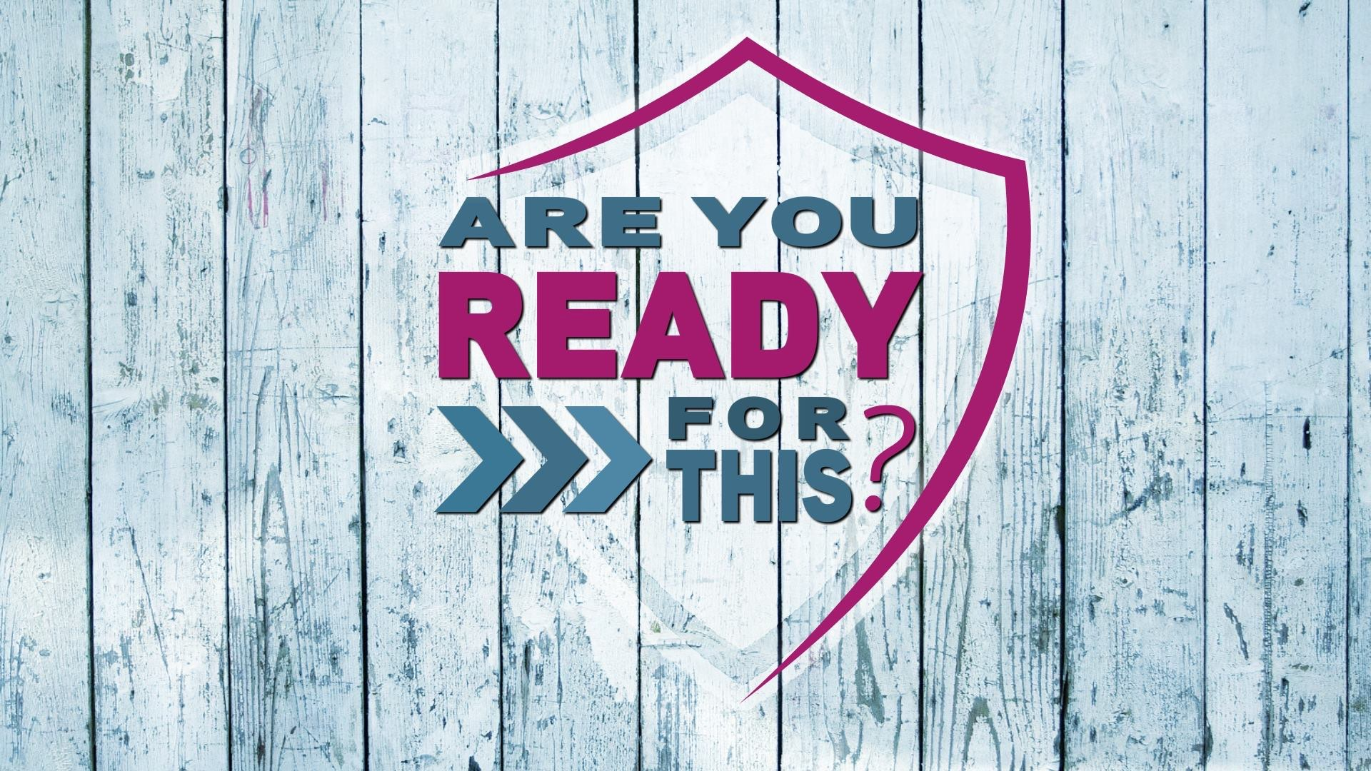 Are You Ready For This