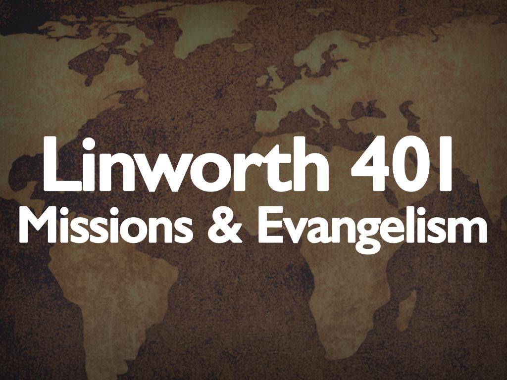 Linworth 401: Missions & Evangelism Class