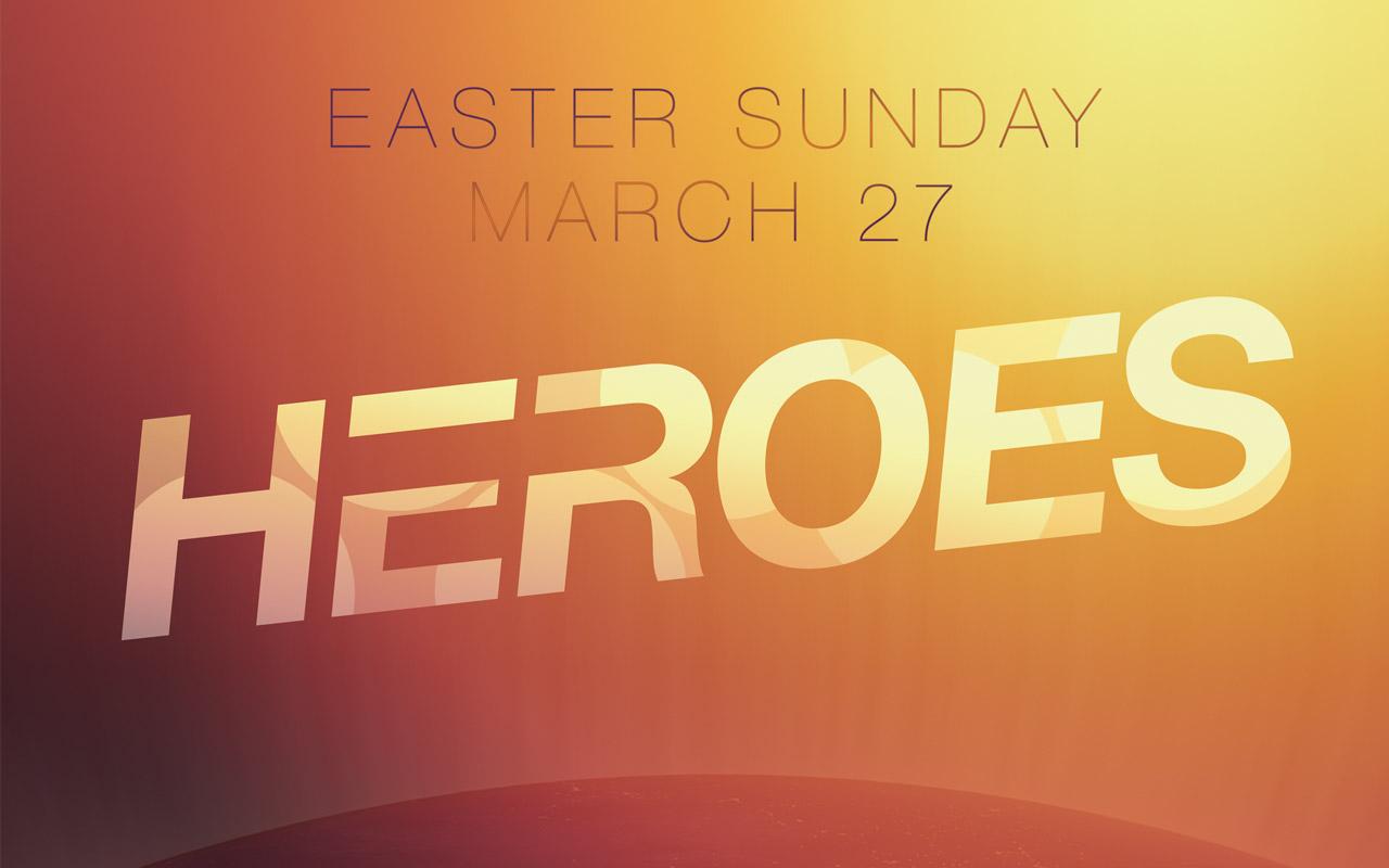 Easter: Heroes