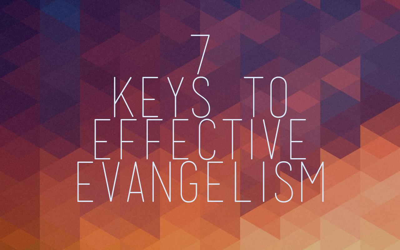 7 Keys to Effective Evangelism