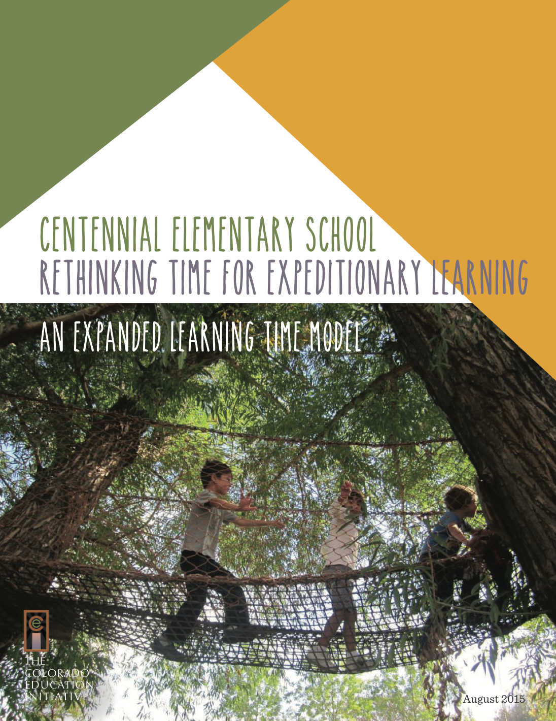 Centennial Elementary School: rethinking time for expeditionary learning, august 2015