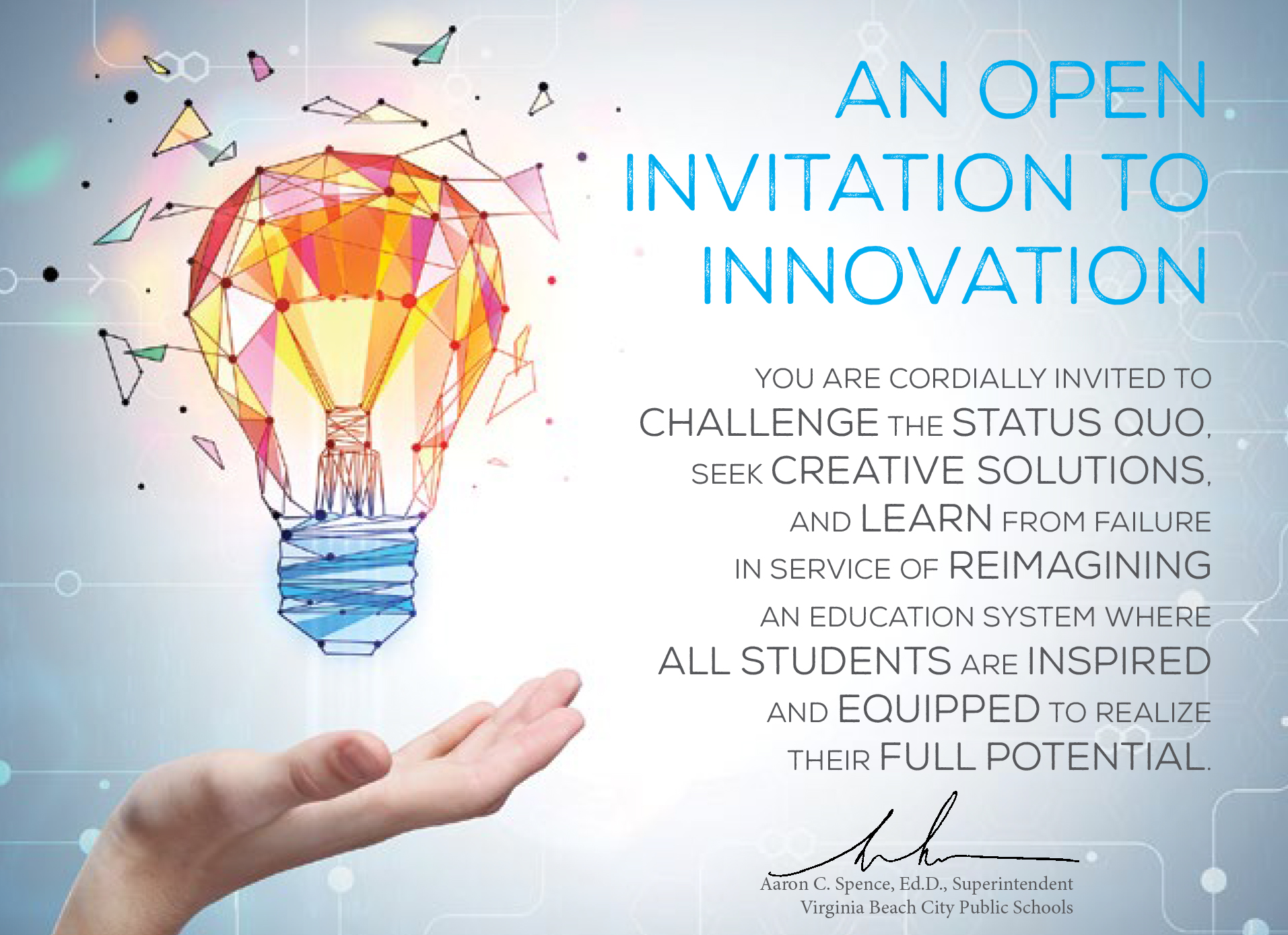 The VBCPS Superintendent, Dr. Aaron Spence, provided this formal invitation to innovation for all network participants as a way to inspire teams to think outside the box in inspiring innovative solutions for all students.