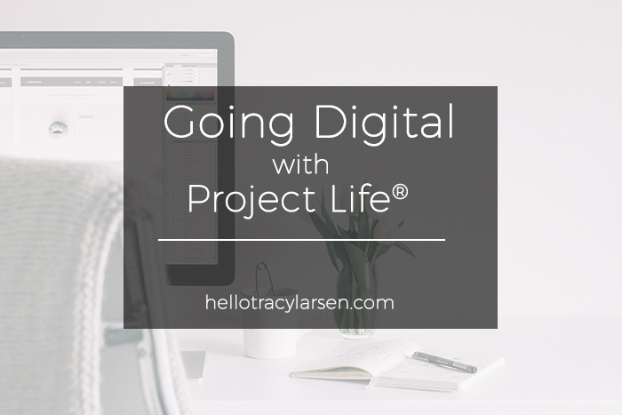 going digital with project life *updated!  ==>> hellotracylarsen.com