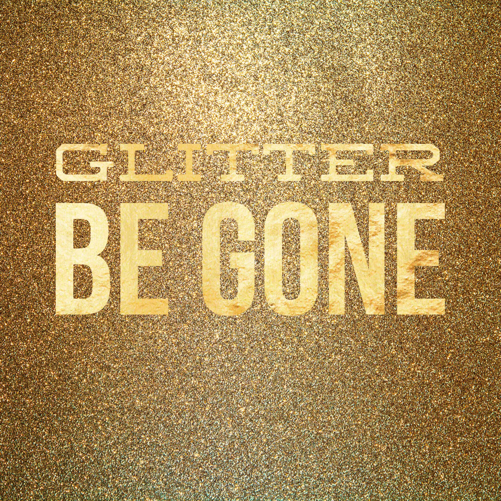 Glitter be gone.PNG