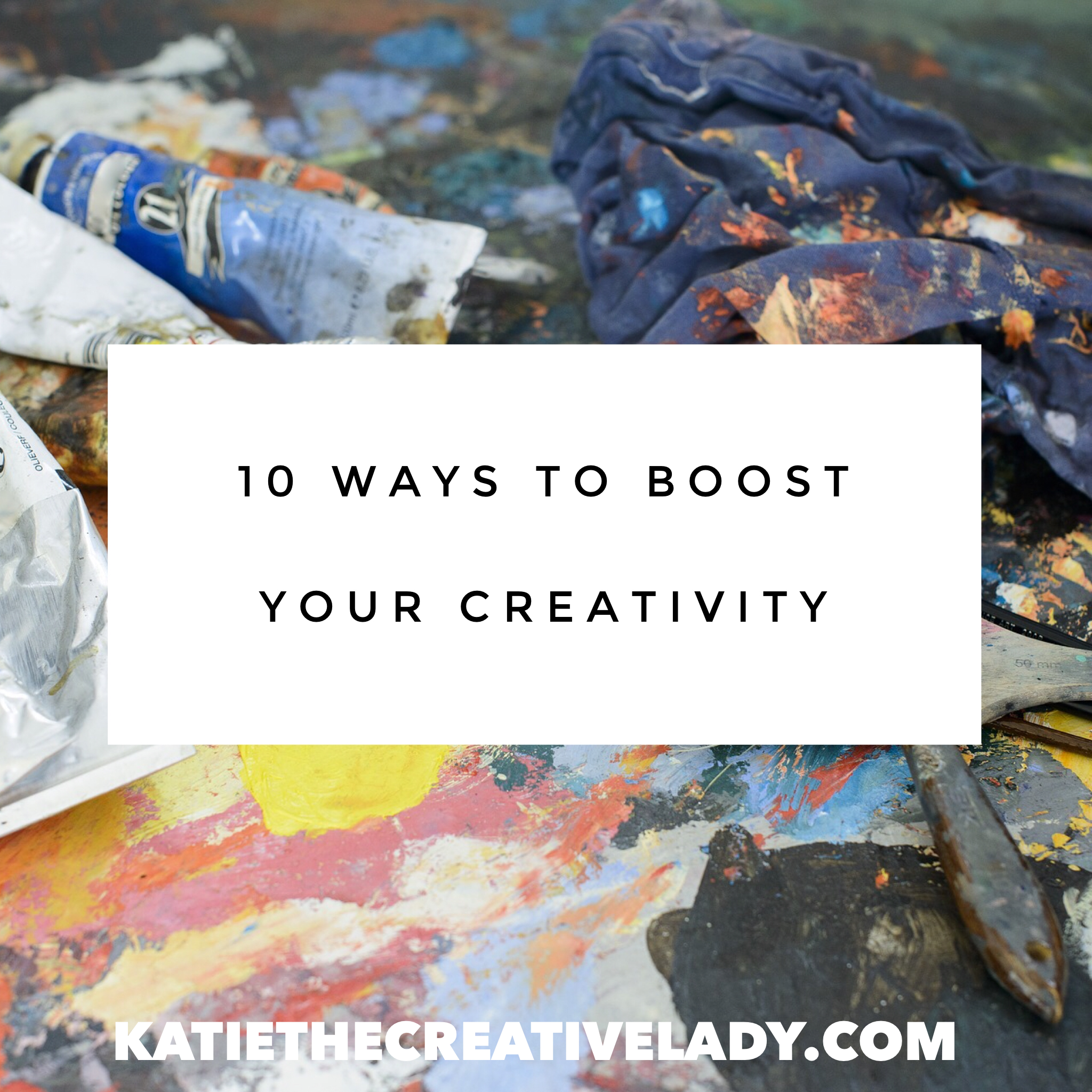 10 ways to boost creativity.PNG