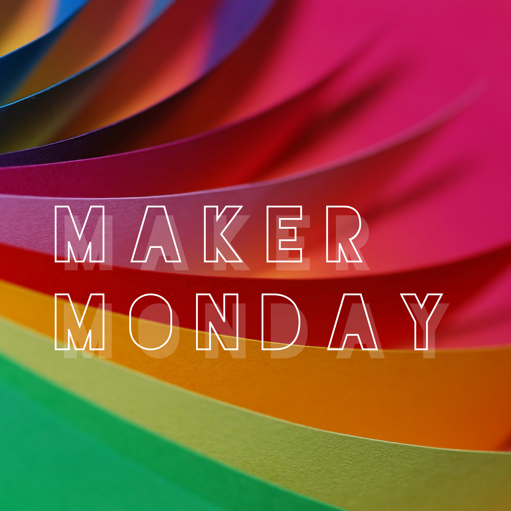 Maker monday.PNG