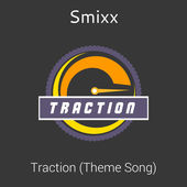 Traction Theme Song