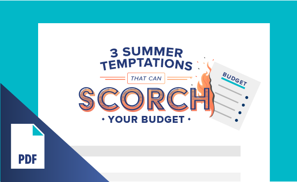 3 Summer Temptations That Can Scorch Your Budget