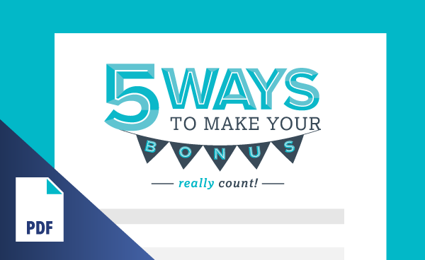 5 Ways to Make Your Bonus Really Count