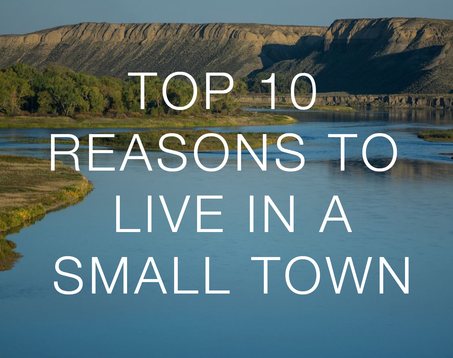 TOP 10 REASONS TO LIVE IN A SMALL TOWN