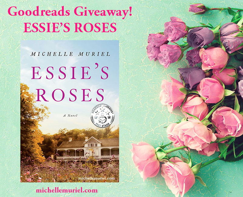 Goodreads Book Giveaway for ESSIE'S ROSES a historical novel by Michelle Muriel Enter for your chance to win. Visit michellemuriel.com to learn more