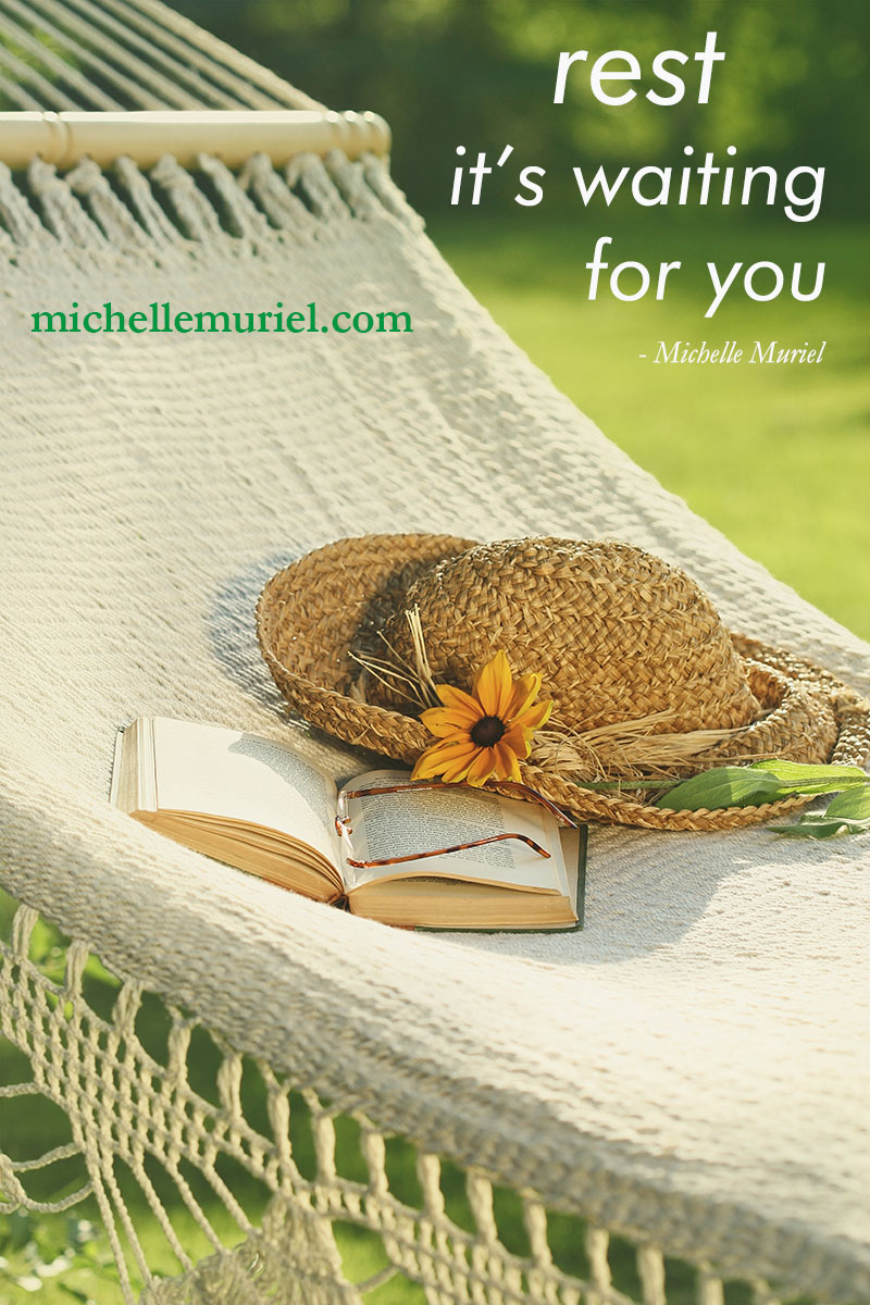 Rest it's waiting for you -Michelle Muriel For more encouraging photos to pin and share visit www.michellemuriel.com BE LIST