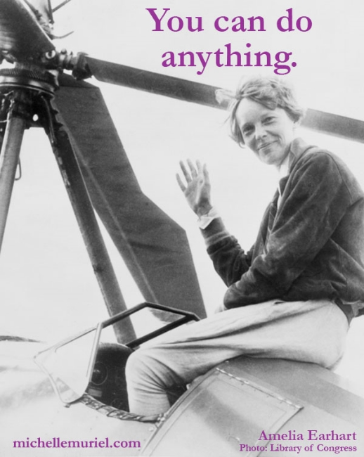 Amelia Earhart You Can Do Anything Michelle Muriel's Be List