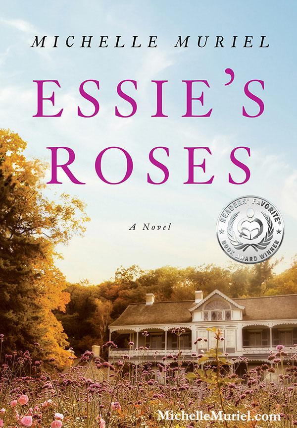 Essie's Roses a historical novel by Michelle Muriel, copyrighted material www.michellemuriel.com