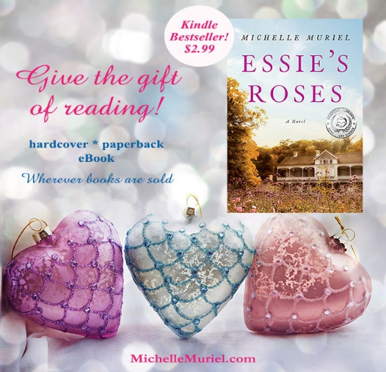 Give the Gift of Reading Essie's Roses an award-winning bestselling historical novel by Michelle Muriel www.michellemuriel.com
