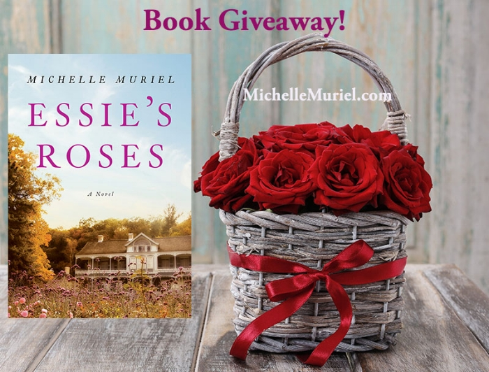 Essie's Roses Goodreads Giveaway Visit www.MichelleMuriel.com to learn more