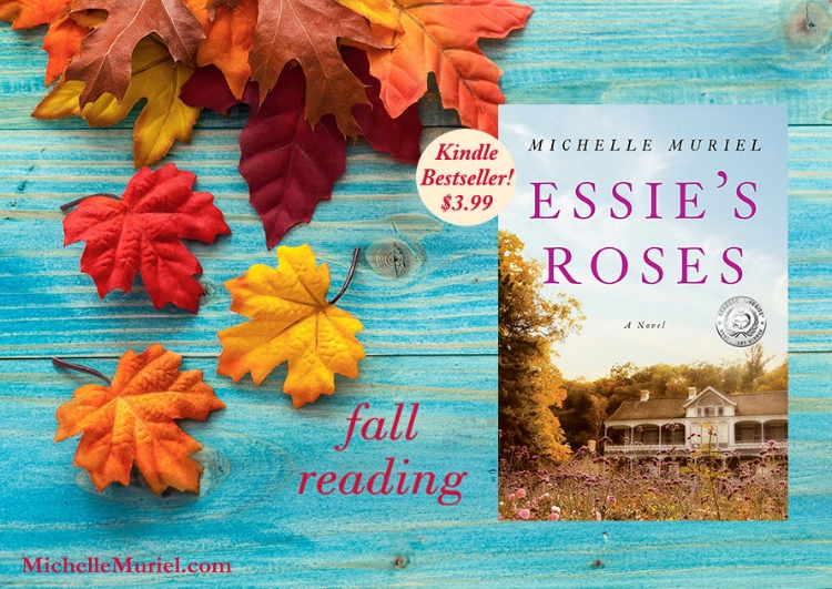 Add Essies Rose to your fall reading list To learn more about this heartfelt bestselling novel by Michelle Muriel visit www.MichelleMuriel.com
