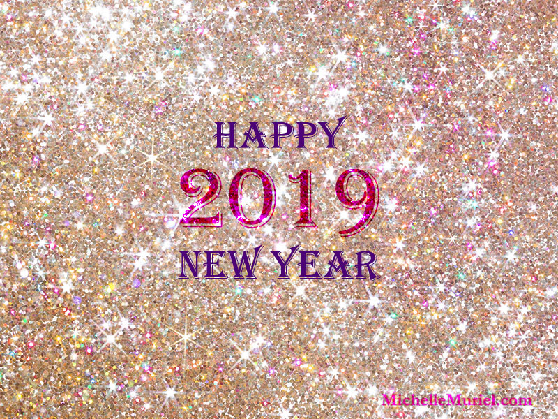 Happy New Year 2019 www.MichelleMuriel.com