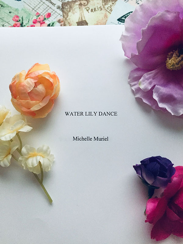 Water Lily Dance a new novel by bestselling author Michelle Muriel www.MichelleMuriel.com