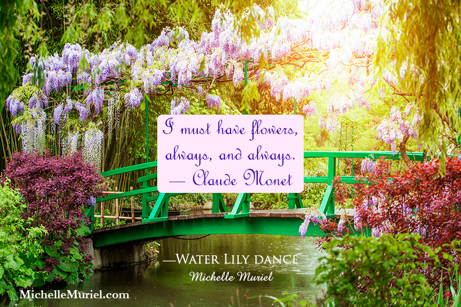 1 Monet garden quote flowers Water Lily Dance a new historical novel by bestselling author Michelle Muriel.jpg