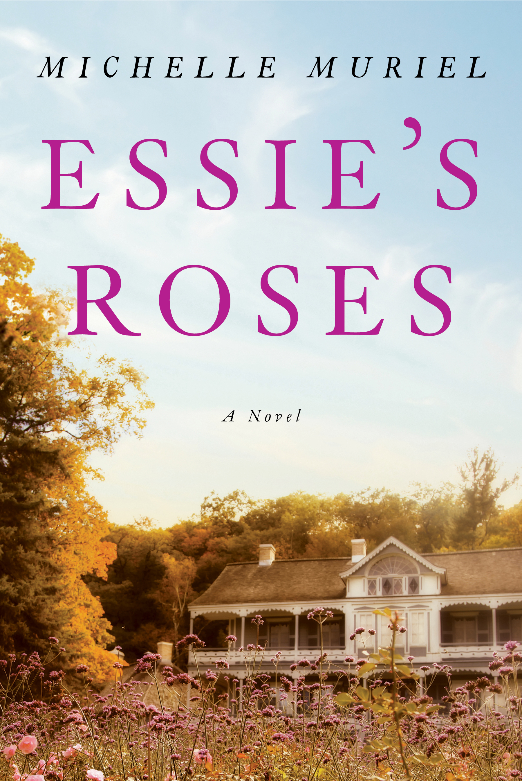 Copyrighted Image Essie's Roses No 1 Bestselling Novel by Michelle Muriel on sale now Learn more at www.michellemuriel.com