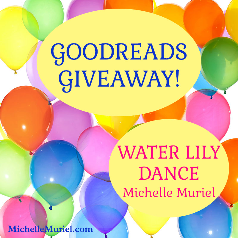 Water Lily Dance by Michelle Muriel Goodreads Giveaway Enter Now