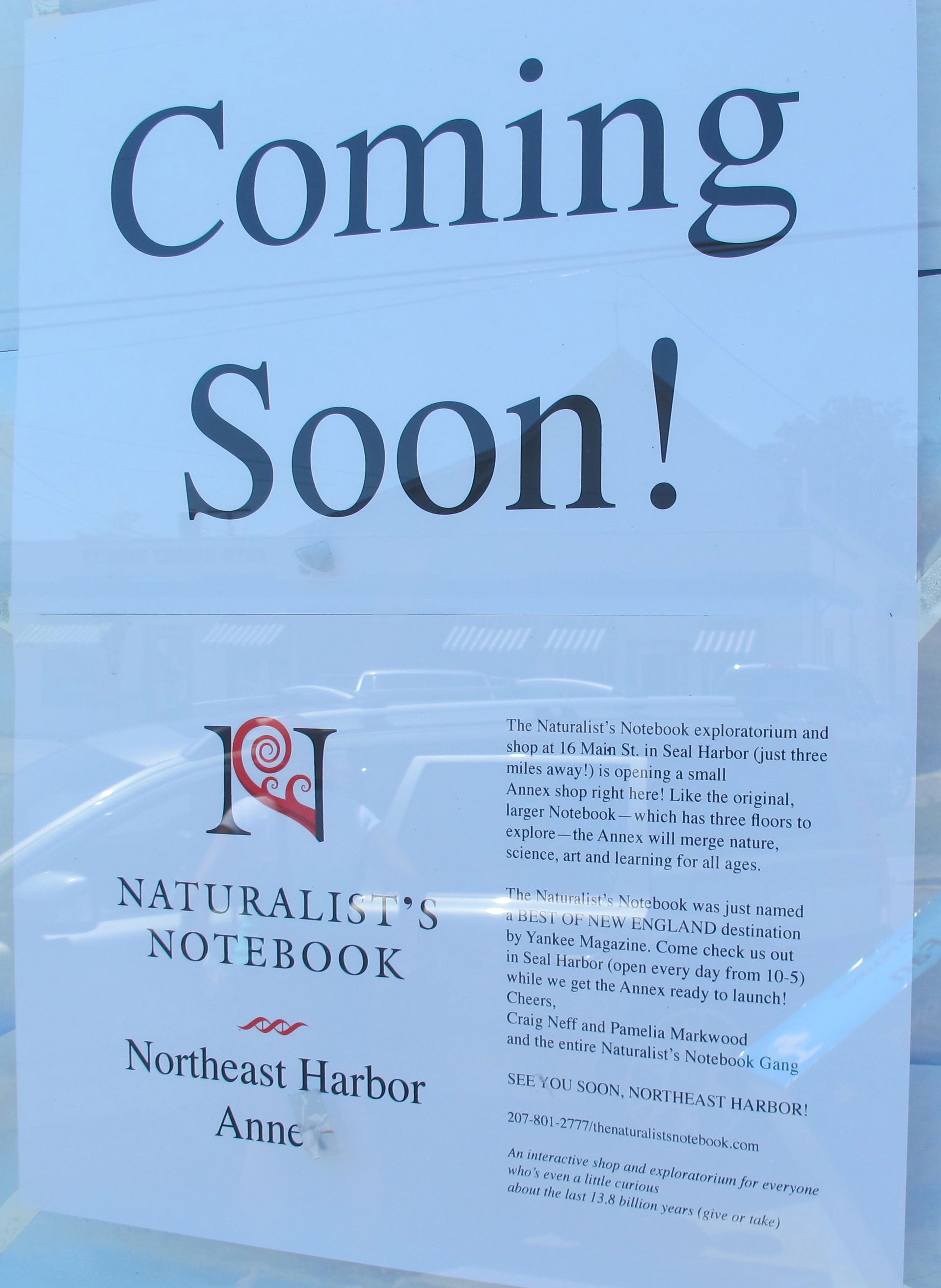 This week we put this in the front window of the Northeast Harbor Annex, ending a few months of mystery among townspeople as to what would be moving into the small building at 115 Main Street.