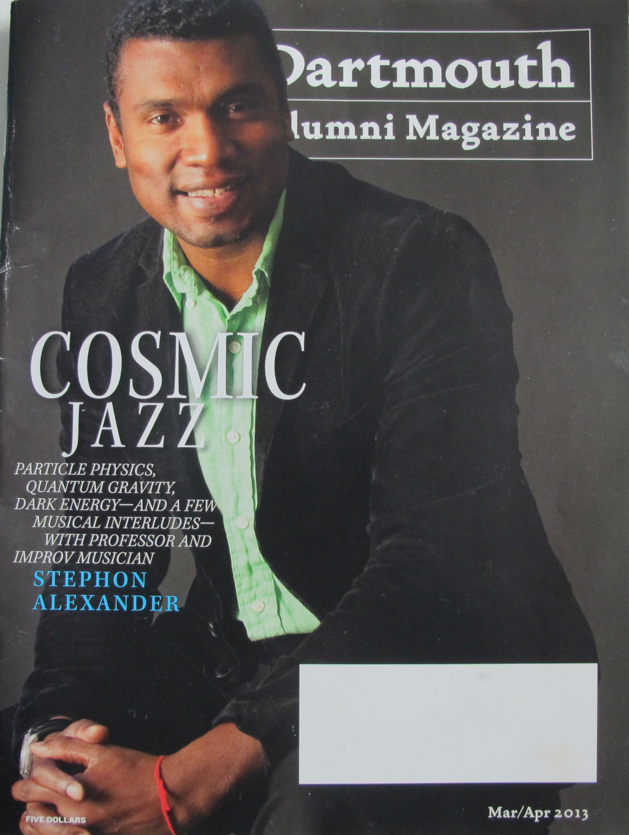 We didn't realize when we set up our meeting with Stephon Alexander that he was the cover subject of the latest issue of the Dartmouth Alumni Magazine.