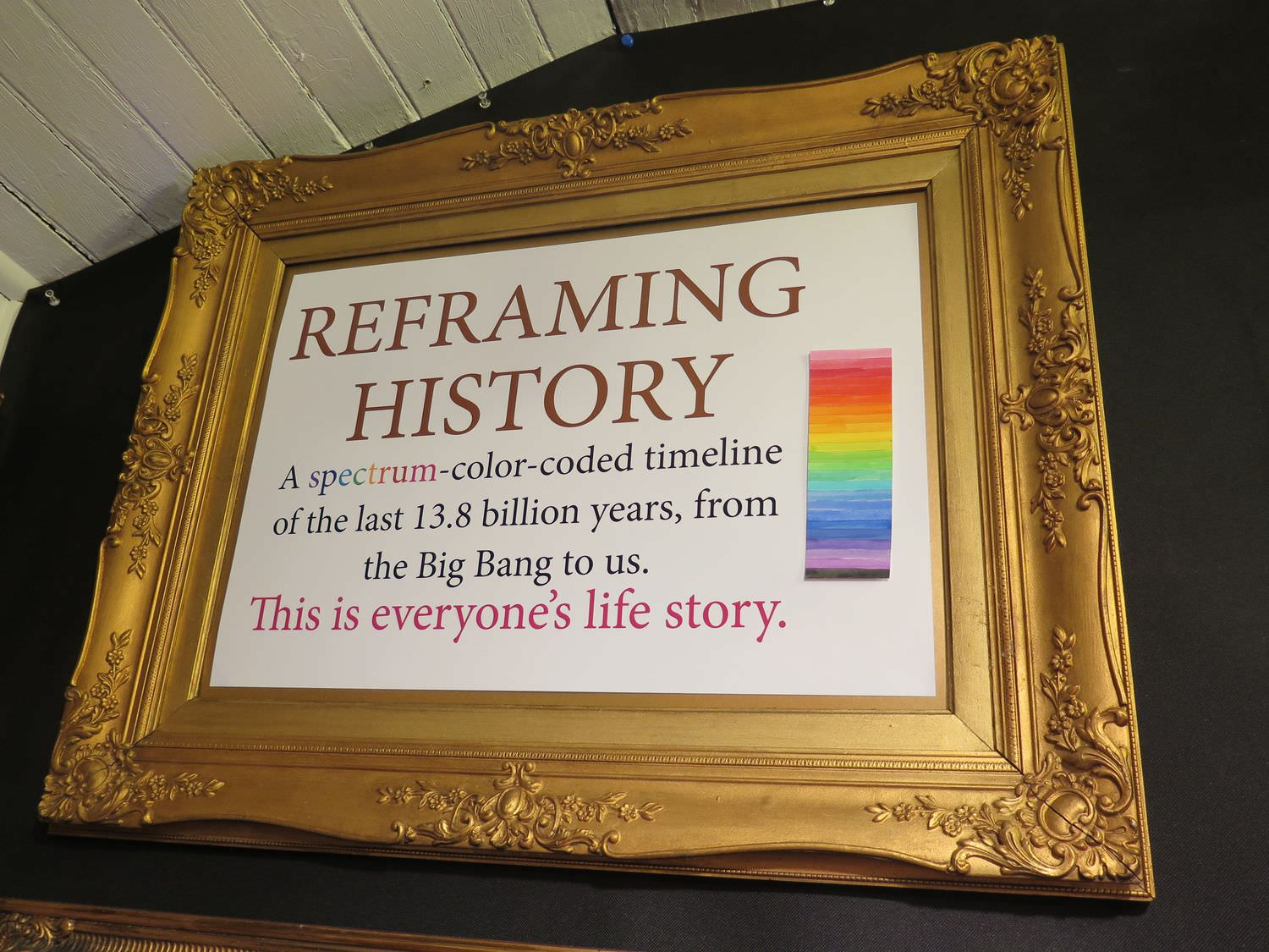 We introduced our gold-framed, spectrum-color-coded Reframing History timeline of the universe in Northeast Harbor in 2015.