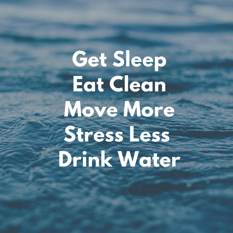 sleep, eat, hydrate, move, stress less