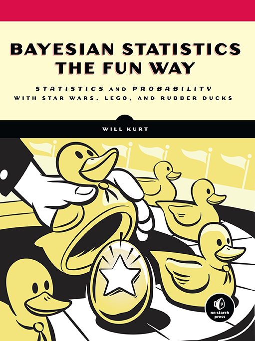 Bayesian Statistics the Fun Way is out now!