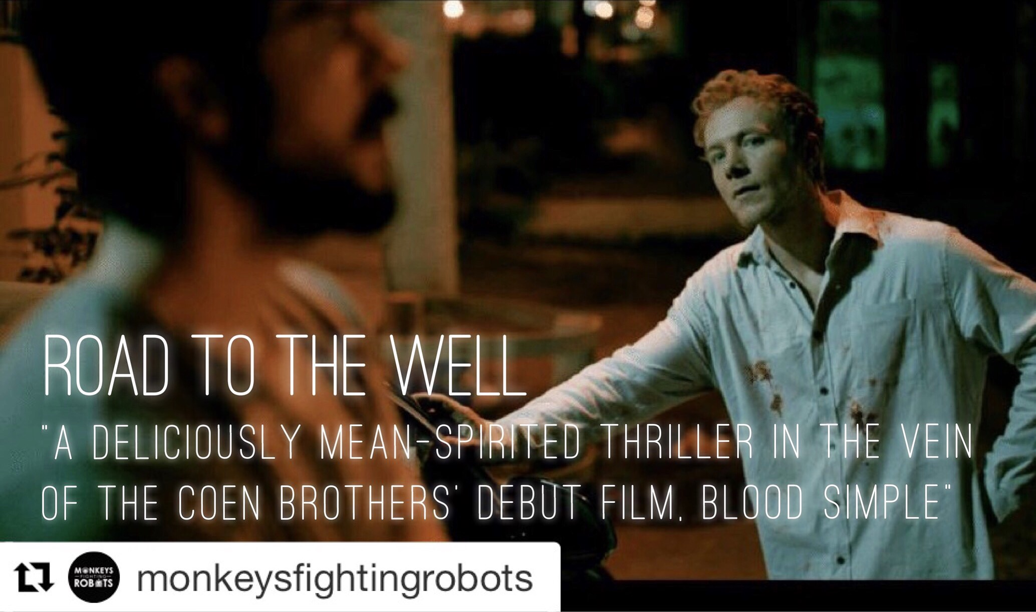 """C aptivating and weird and a masterful bit of self-contained storytelling. It works, and works well, again blending elements of the Coen Brothers with a Lynchian sense of off kilter madness. """" - Monkeys Fighting Robots ****    Road To The Well  is now available on  iTunes  &  Amazon"""
