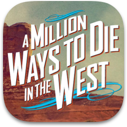 A Millions Ways to Die in the West