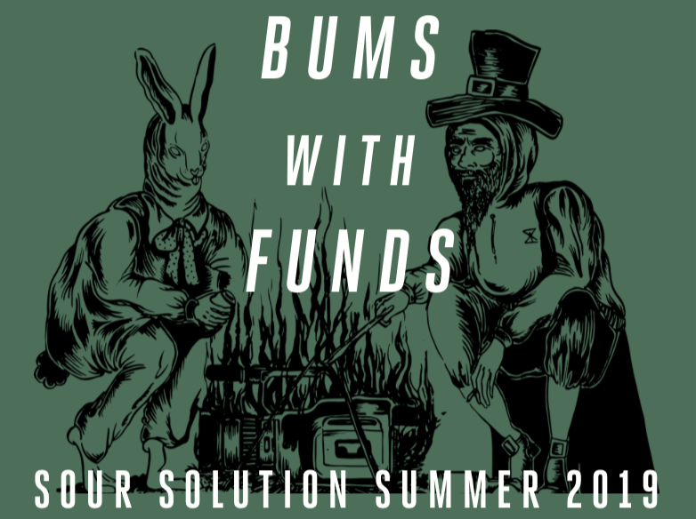 Bums With Funds - Sour Solution Summer 2019Drop June 1. 2019